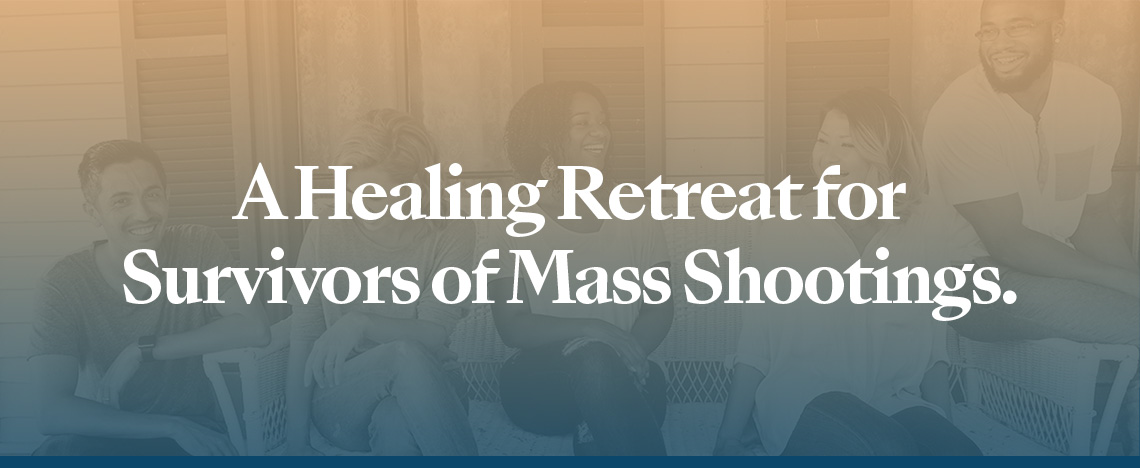 A Healing Retreat for Survivors of Mass Shootings